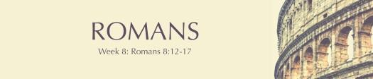 08 Week 8 Romans Banner